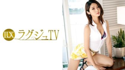 259LUXU-841 ラグジュTV 837 星百合香 25歳 パーツモデル
