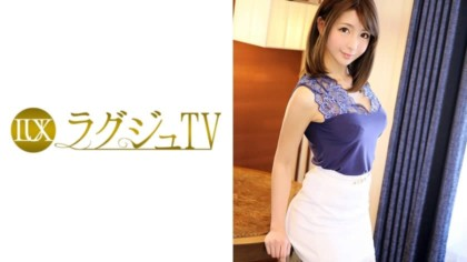 259LUXU-606 ラグジュTV 607 岡崎なつめ 23歳 大学院生