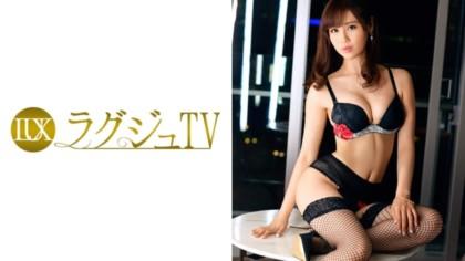 259LUXU-787 ラグジュTV 781 財前穂乃香 30歳 モデル兼パーツモデル