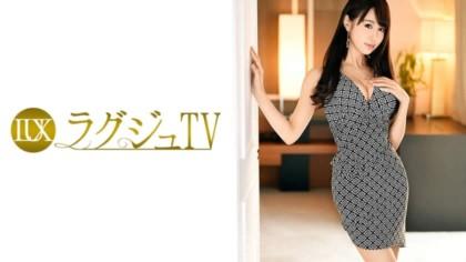 259LUXU-755 ラグジュTV 740 菊池凛 28歳 フリーアナウンサー